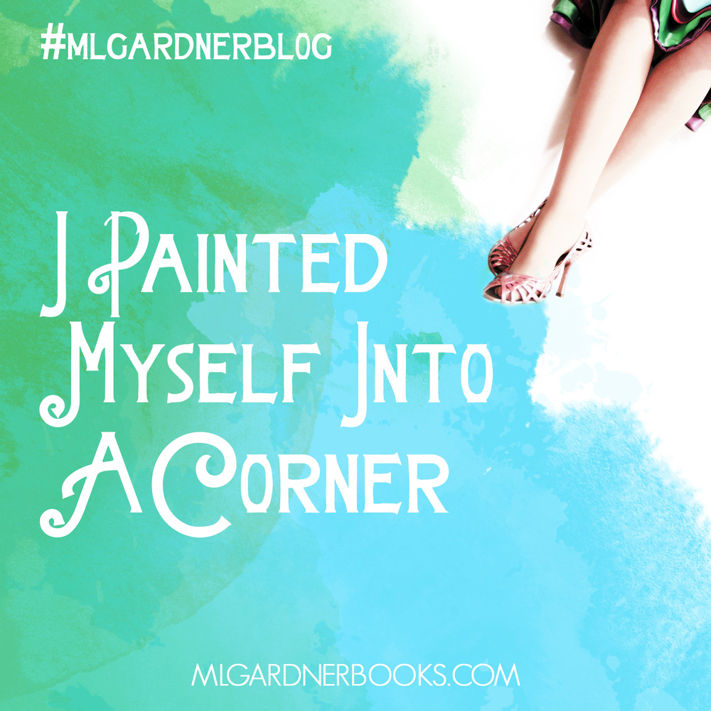 I Painted Myself into a Corner by M.L. Gardner