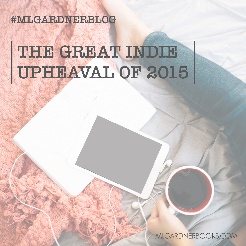 The Great Indie Upheaval of 2015