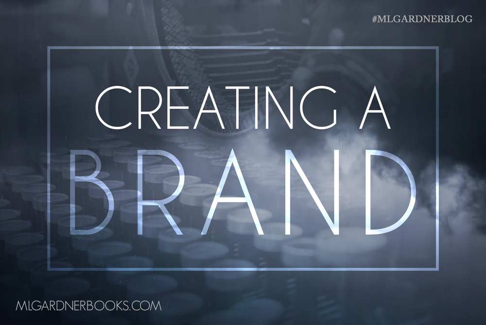 Creating a Brand by M.L. Gardner