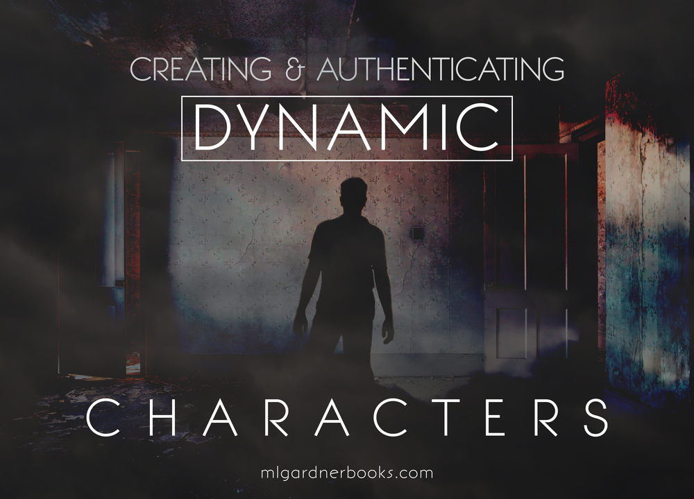 Creating and Authenticating Dynamic Characters by M.L. Gardner