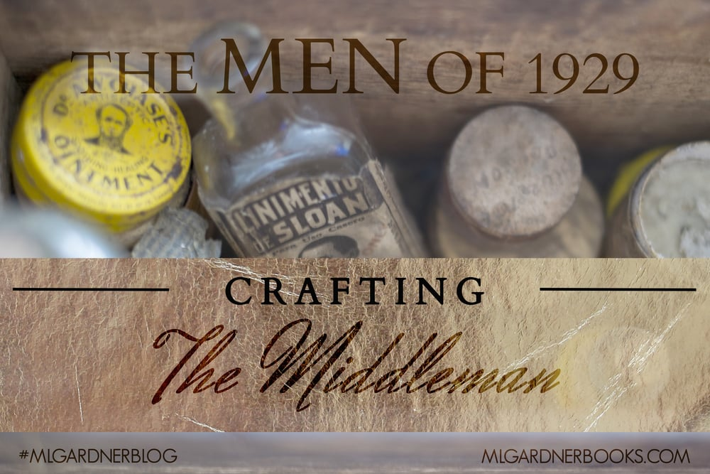 The Men of 1929: Crafting the Middleman by M.L. Gardner