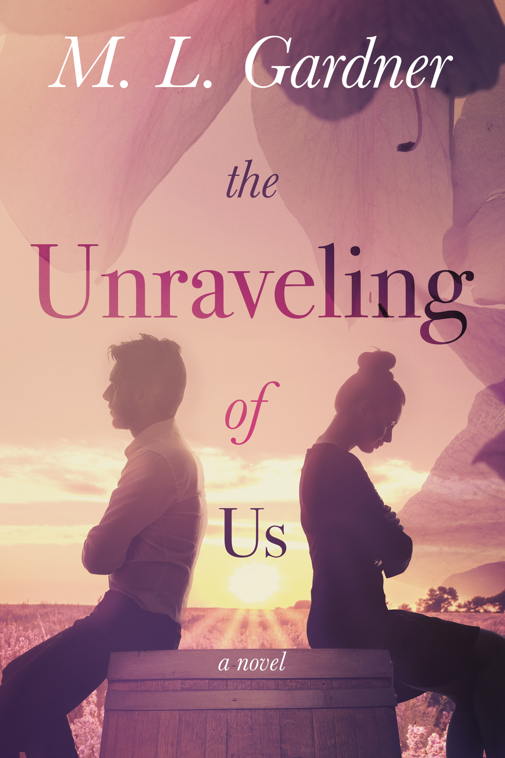 The Unraveling of Us by M. L. Gardner