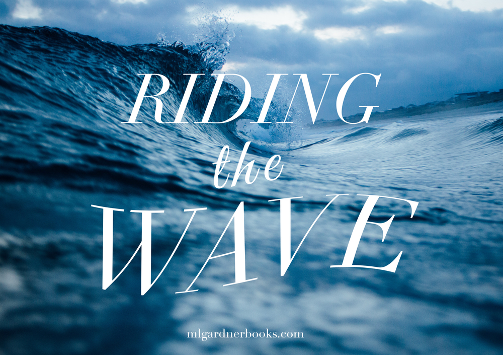 Riding the Wave by M.L. Gardner