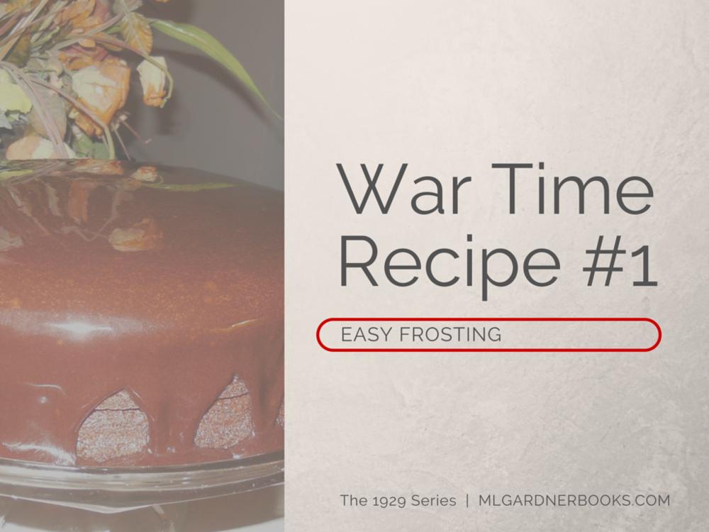 War Time Recipe #1: Easy Frosting || MLGardnerBooks.com