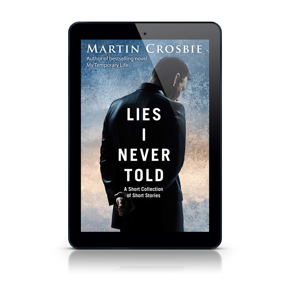 Lies I Never Told by Martin Crosbie