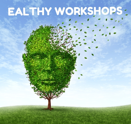 EALTHY WORKSHOPS