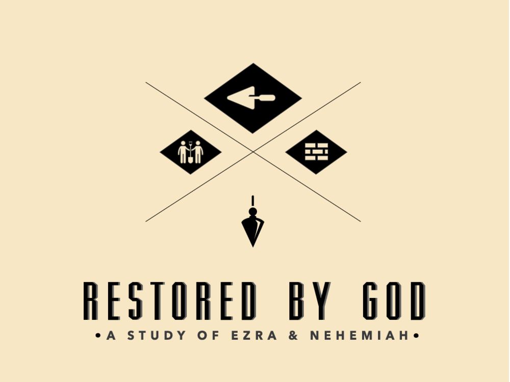 Restored by God - A study of Ezra & Nehemiah