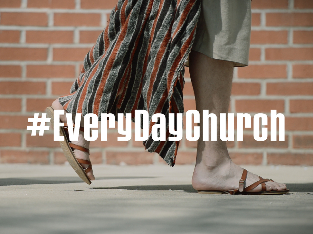 #EveryDayChurch