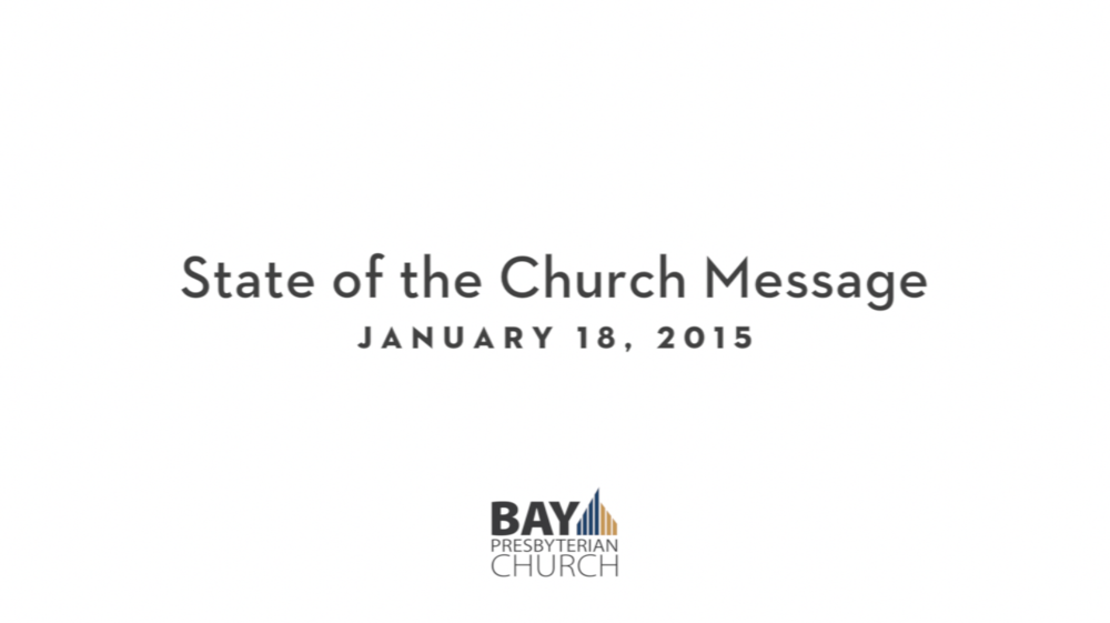State of the Church 2015 - Bay Presbyterian Church