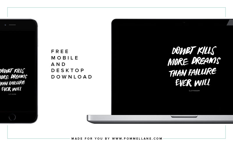 """Doubt kills more dreams than failure ever will."" - Suzy Kassem 