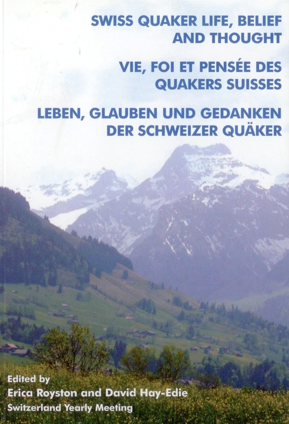 For addresses in Switzerland, available directly from  bookorder@swiss-quakers.ch    Price SFr.12 plus SFr.2 postage.   Quaker Bookstores