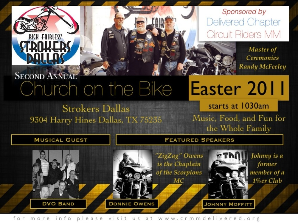 Church on the Bike 2nd Annual Celebration at Strokers Dallas Please join us for a fun way to celebrate Easter Sunday. We will be out celebrating at Strokers Dallas and want you to come and bring your family. We have lots of music and lots of fun. There is a restaurant available and we always have a great time wi friends. Please let me know if you will be there so I will make sure to look for you