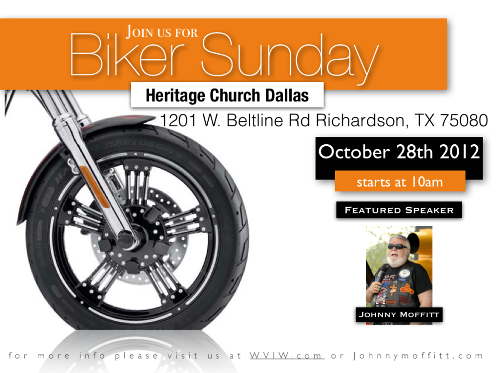 BIKER Sunday All Bikers welcome to join us at Heritage Church Dallas, there will be a bar b q lunch following the service. Please come and invite your friends it will be a great time for the whole family.  Sponsored by Delivered Chapter of Circuit Riders.