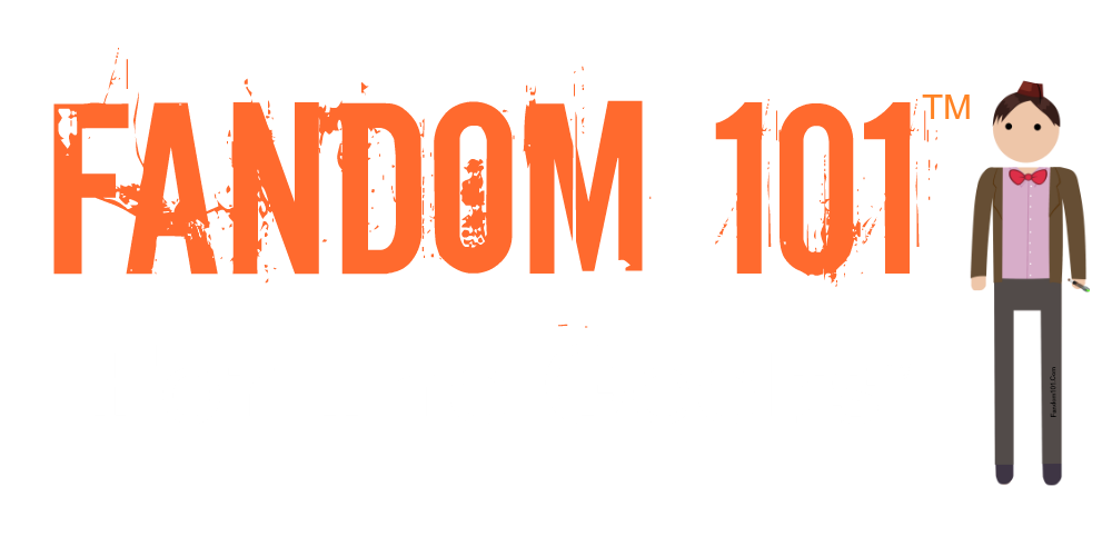 Fandom 101 | For The Geeks