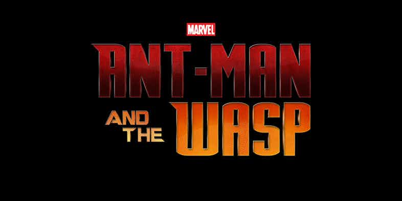 MARVEL: ANT-MAN AND THE WASP– JULY 6, 2018