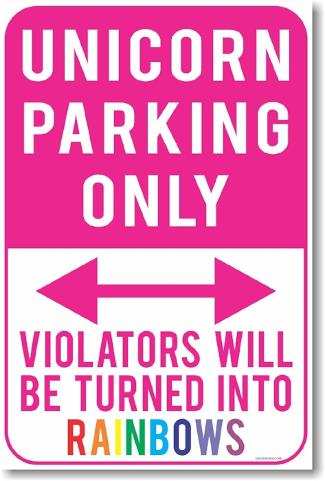 24. Unicorn Parking Only Poster - $8.99