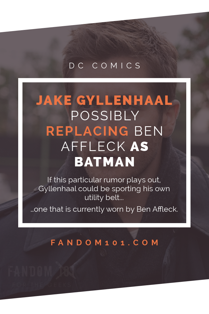 Rumour - Jake Gyllenhaal Could Possibly Be Replacing Ben Affleck as Batman