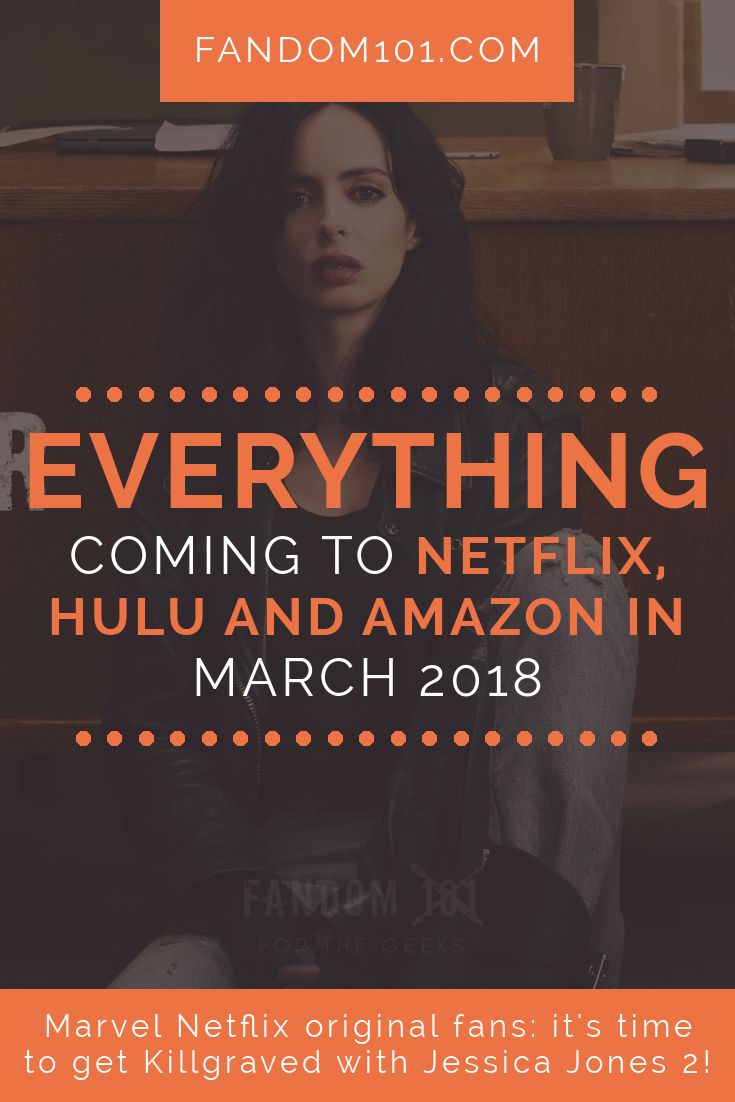 Coming to Netflix, Hulu, and Amazon Prime in March 2018