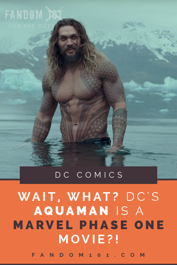 DC's Aquaman Is A Marvel Phase One Movie