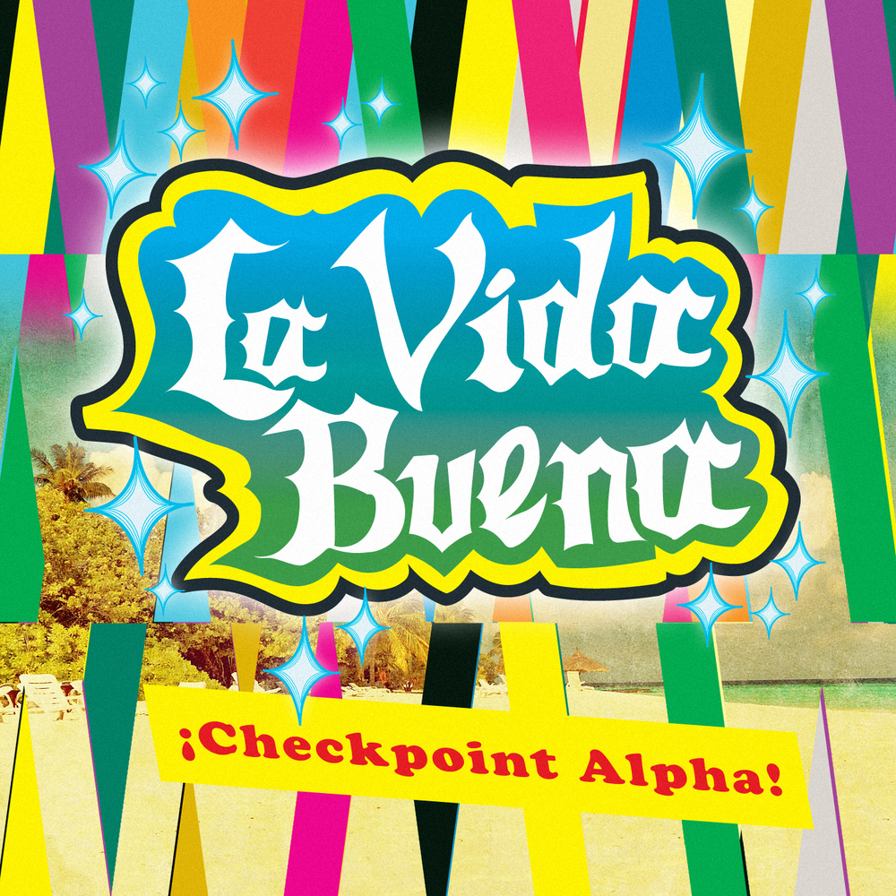 La-Vida-Buena-Checkpoint-Alpha-Digital-Album-Art-(final).jpg