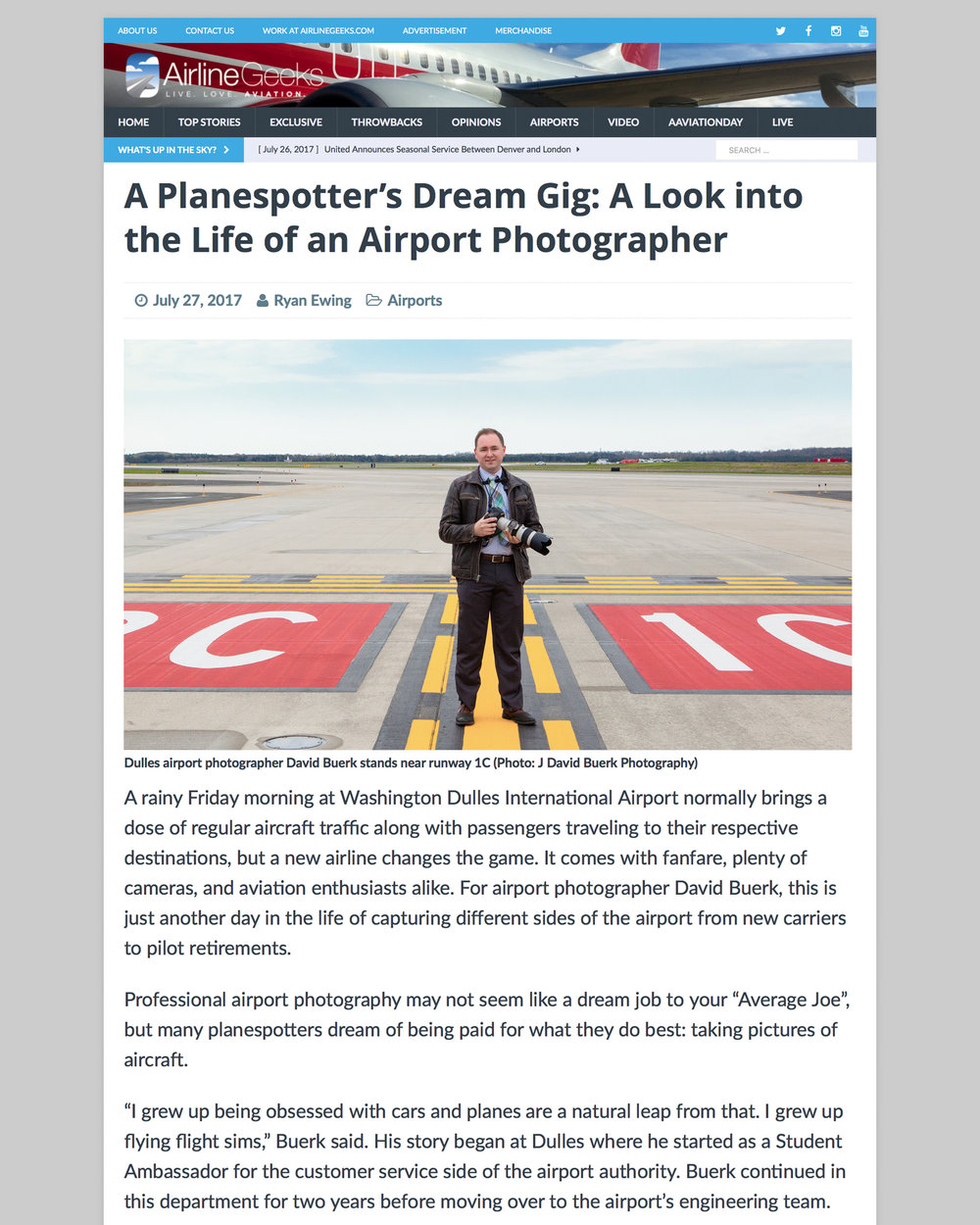 """A Planespotter's Dream Gig: A Look into the Life of an Airport Photographer;"" an article on AirlineGeeks.com profiling my work as an aviation marketing photographer.  Although my photography has been featured in many articles and publications, this marks the first time a publication has written an article specifically about me and my work."
