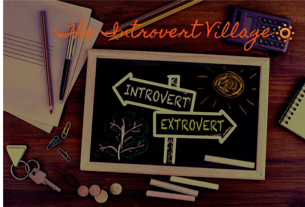 The Introvert Village.  Follow us on Facebook .