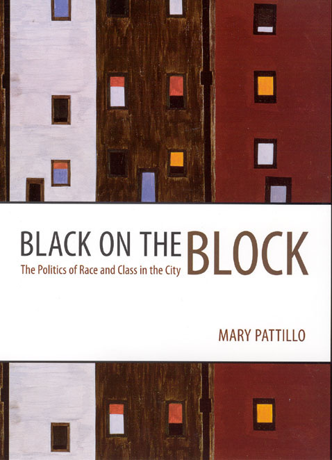 Black on the Block: The Politics of Race and Class in the City by Mary Pattillo