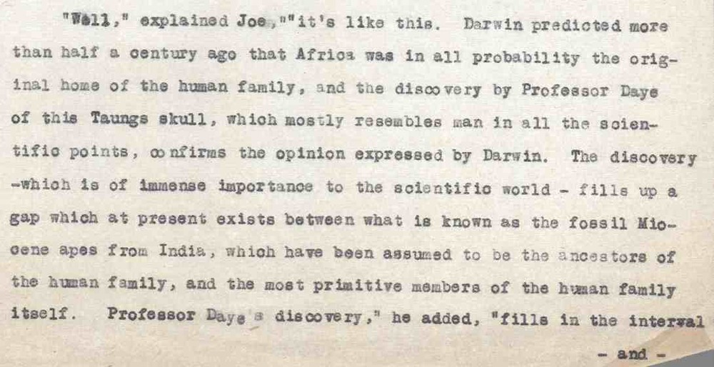 All parts of the story are here.  Dart (or Daye), Darwin, and discovery of a fossil ancestor at Taung.  From  The Fantasy of the Missing Link .  Courtesy of the University of Witwatersrand, Raymond Dart Archive.