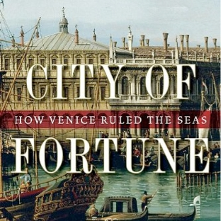 City of Fortune: How Venice Ruled the Seas