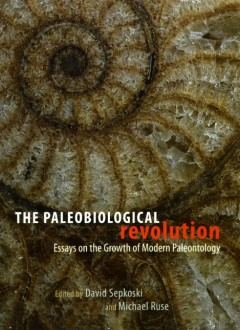 The Paleobiological Revolution , eds. David Sepkoski and Michael Ruse, University of Chicago Press, 2009.