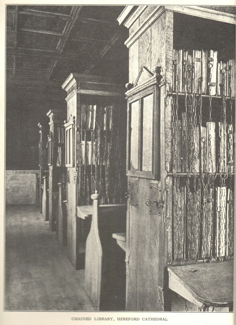 Chained Library, Hereford Cathedral.  Frontpiece to  The Chained Library: A Survey of Four Centuries in the Evolution of the English Library .  (B.H. Streeter, 1931.)