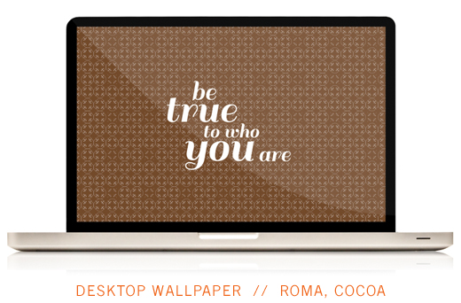 click and download your desktop wallpaper here // BE TRUE TO WHO YOU AREwallpaper