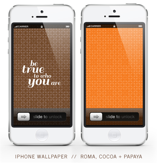 click and download your iphone5 wallpaper here BE TRUE TO WHO YOU ARE wallpaper // OR // PAPAYA pattern wallpaper click and download your iphone4 wallpaper here BE TRUE TO WHO YOU ARE wallpaper // OR // PAPAYA pattern wallpaper