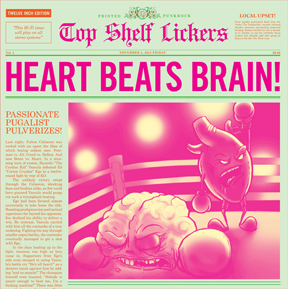 Top Shelf Lickers Heart Beats Brain! Sophomore EP from Chicago's catchiest. Buy on Vinyl and Cd Buy on iTunes