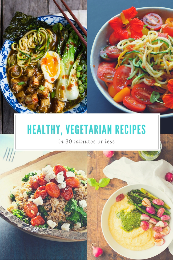 Healthy, Vegetarian Recipes in Under 30 Minutes - a recipe roundup from some of the best bloggers