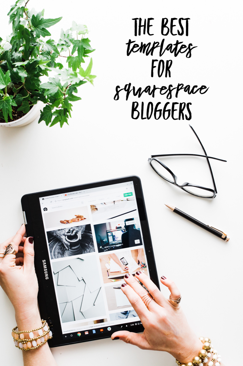 Best Squarespace Templates for Bloggers. Squarespace offers gorgeous templates for bloggers but each has its own unique features.