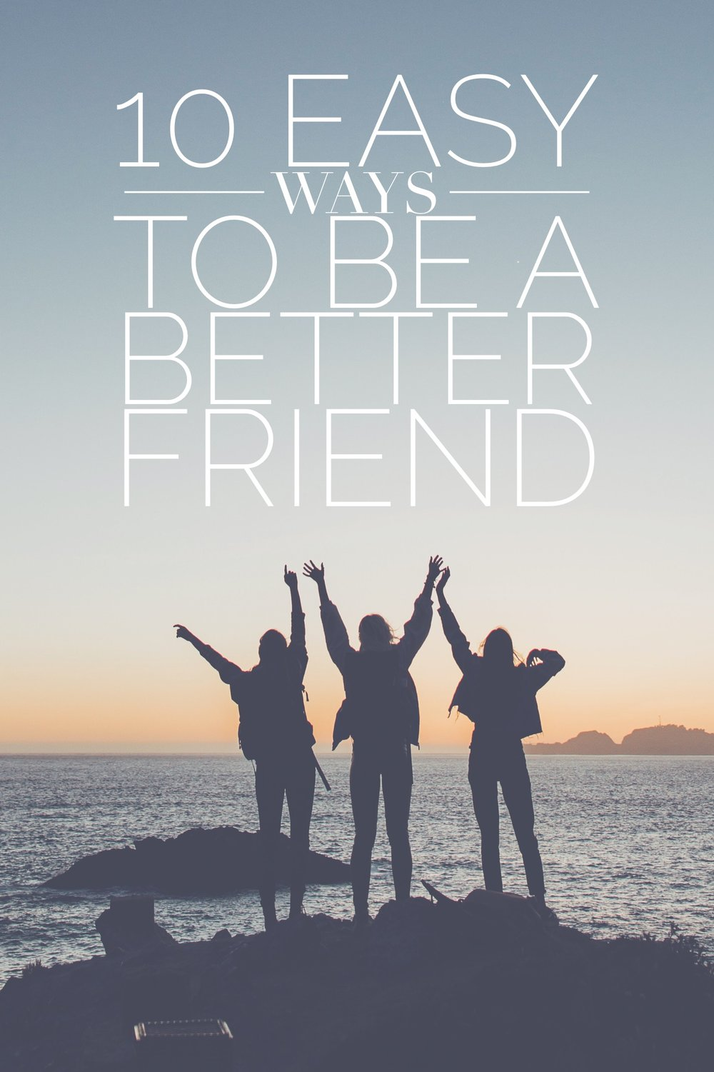 10 Easy Ways to Be a Better Friend. We all love to have friends who care about us and treat us well, but have you ever wondered how you can be a better friend? Improve your relationships with these tips! #friendship #relationships
