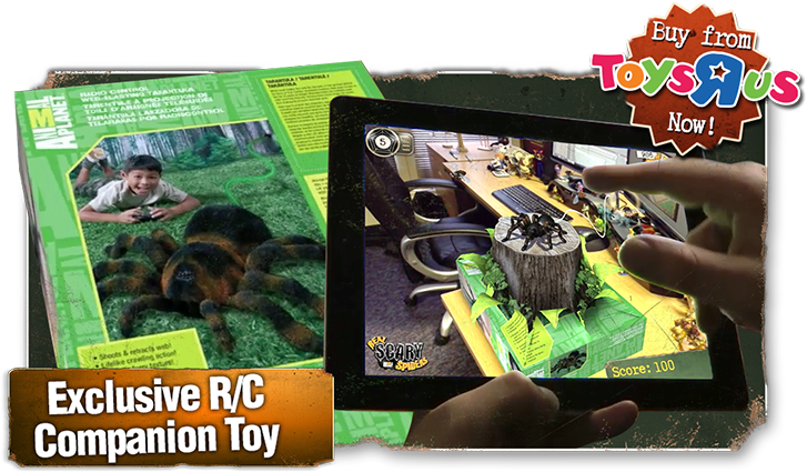 "For even more fun you can purchase the Animal Planet Remote Control Spider exclusively from Toys ""R"" Us stores. Enabling you to play an Augmented Reality game using the package as a trigger, featuring an inter-connected experience that brings the box to life. This allows you to play both the digital game and interact with the virtual R/C spider on your device."
