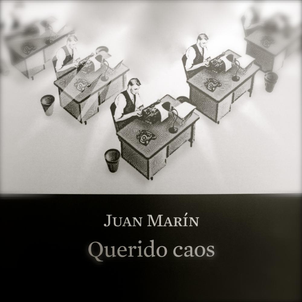 Querido caos Juan Marín