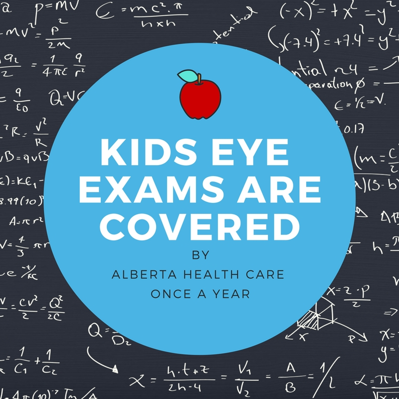 Kids eye exams are covered by Alberta Health Care once a year july 1st - June 30th Billing cycle