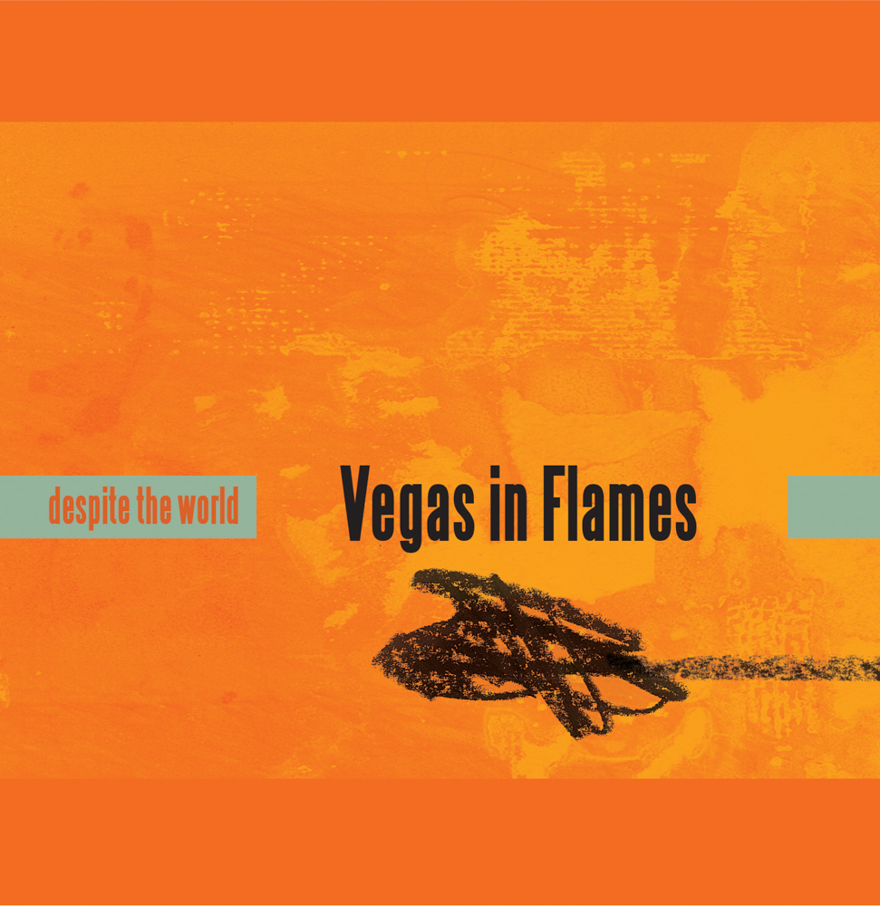 Despite the World  by Vegas in Flames, Audio CD.