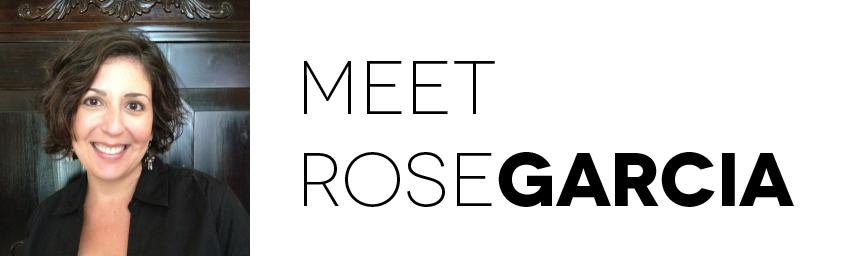 Meet Rose Garcia.jpg