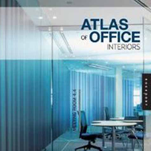 Atlas of Office Interiors Rockport Publishers, MA 2008