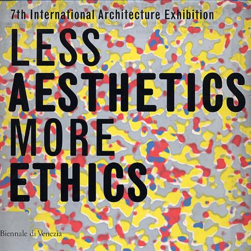 La Biennale di Venezia: Less Aesthetics, More Ethics Venezia; Italy 2000