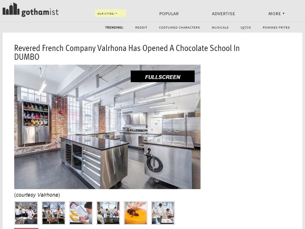 "Gothamist  ""Revered French Company Valrhona has opened a Chocolate School in DUMBO"" May 15, 2015"