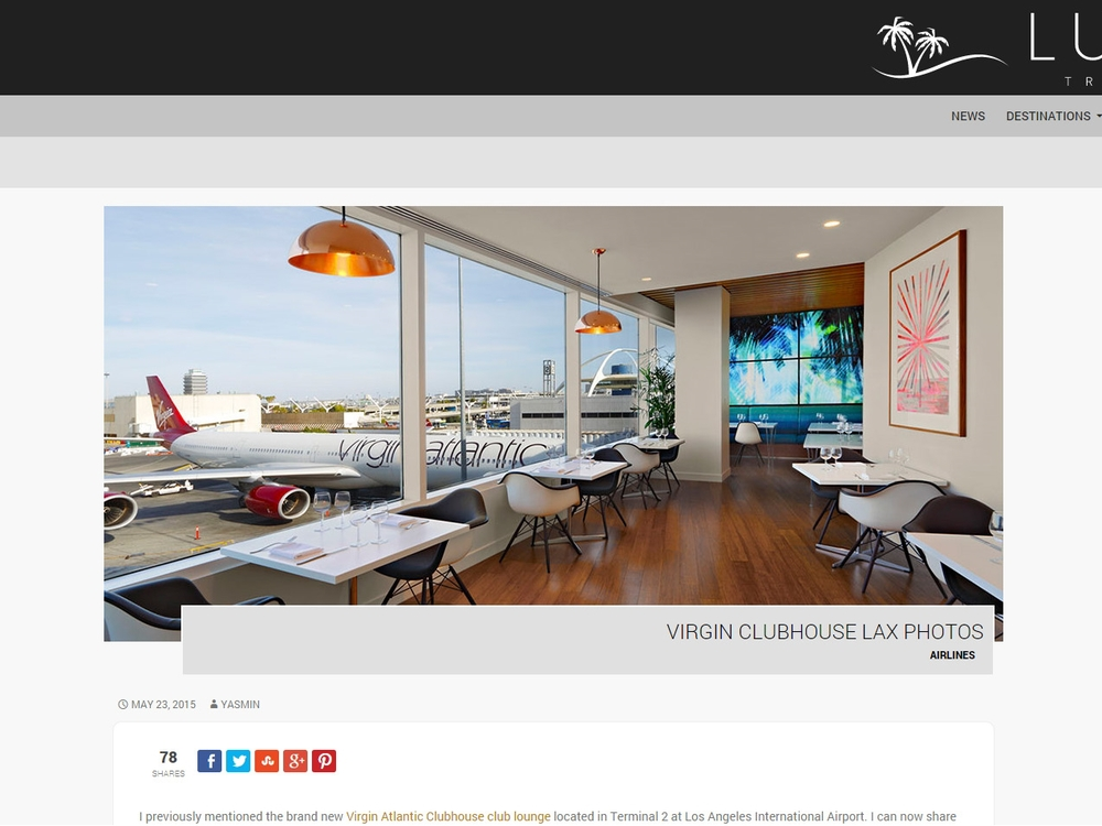 "Luxury Travel Diary  ""Virgin Clubhouse LAX"" May 23, 2015"
