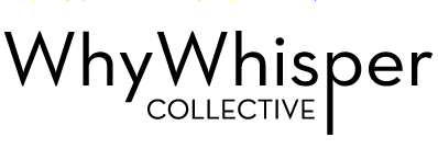 WhyWhisper Collective