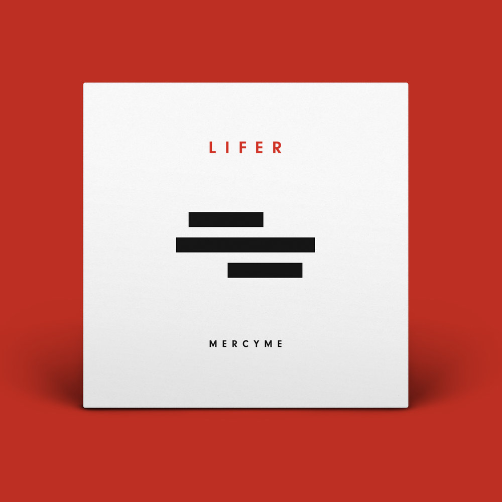 "MercyMe ""Lifer"" 