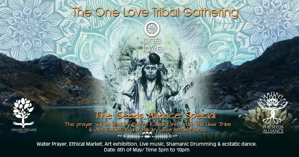 The One Love Tribal Gathering will  be hosting: The Seeds Alliance with Grand father Berito Kuwara Wa  & Artist Jose Ismael  Polanco.