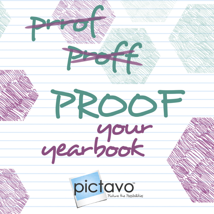 Create a team of yearbook 'proofers' to check your staff's work!